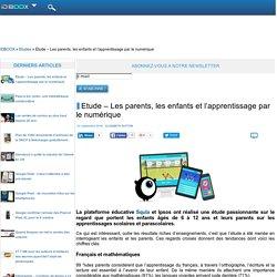 Etude – Les parents, les enfants et l'apprentissage par le numérique