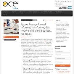 Apprentissage formel, informel, non-formel, des notions difficiles à utiliser... pourquoi? - OCE - L'Observatoire compétences-emplois