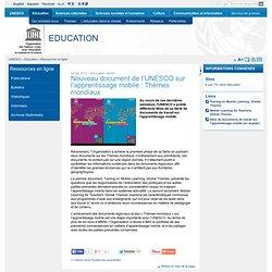 Nouveau document de l'UNESCO sur l'apprentissage mobile : Thèmes mondiaux