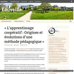 """""""L'apprentissage coopératif : Origines et évolutions d'une méthode pédagogique"""""""