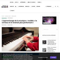 L'apprentissage de la musique «recâble» le cerveau et le rendrait plus performant !