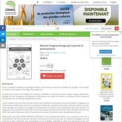 CRAAQ - 2015 - Manuel d'apprentissage pas à pas de la permaculture