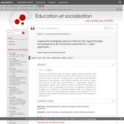 L'approche écologique dans les théories de l'apprentissage: une perspective de recherche concernant le «sujet-apprenant»