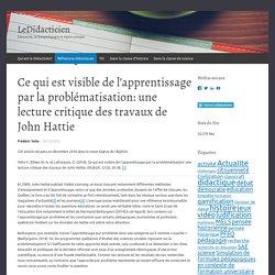 Ce qui est visible de l'apprentissage par la problématisation: une lecture critique des travaux de John Hattie