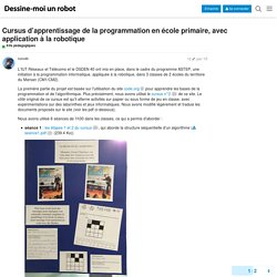 Cursus d'apprentissage de la programmation en école primaire, avec application à la robotique - Kits pédagogiques - FORUM DESSINE-MOI UN ROBOT