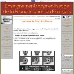 Les listes de Cléo : dire l'heure - Enseignement/Apprentissage de la Prononciation du Français