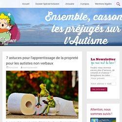 7 astuces pour l'apprentissage de la propreté pour les autistes non verbaux - Le Petit Prince a dit : un site pour l'Autisme