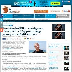 Jean-Marie Gilliot, enseignant-chercheur : «L'apprentissage passe par la réutilisation» : Articles : Thot Cursus