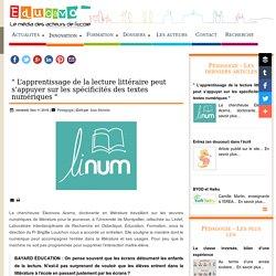 """"""" L'apprentissage de la lecture littéraire peut s'appuyer sur les spécificités des textes numériques """""""