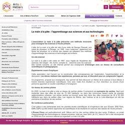 La main à la pâte : l'apprentissage aux sciences et aux technologies