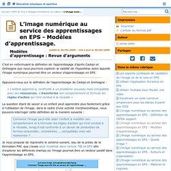L'image numérique au service des apprentissages en EPS - Modèles d'apprentissage.- Éducation physique et sportive