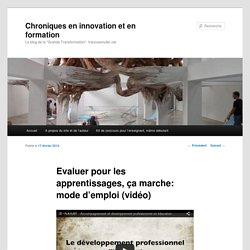 Chroniques en innovation et en formation » Blog Archive » Evaluer pour les apprentissages, ça marche: mode d'emploi (vidéo)