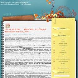 """""""Pédagogies et apprentissages"""" » Blog Archivo » Lire me paraît être …. Sabine Kahn, La pédagogie différenciée, de Boeck, 2010."""