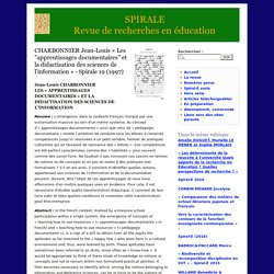 """CHARBONNIER Jean-Louis « Les """"apprentissages documentaires"""" et la didactisation des sciences de l'information » - Spirale 19 (1997) - SPIRALE Revue de recherches en éducation"""