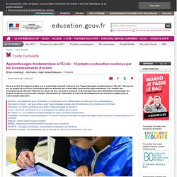 Apprentissages fondamentaux à l'École : 10 projets e-education soutenus par les investissements d'avenir
