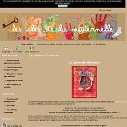 Les Clés de la Maternelle - La culture au coeur de apprentissages - Le cahier de littérature