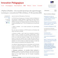 « Mythes & Réalités - Une nouvelle dynamique des apprentissages numériques ». rencontre de FFOD à St Brieuc, 17-19 novembre 2015