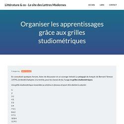 Organiser les apprentissages grâce aux grilles studiométriques – Littérature & co – Le site des Lettres Modernes