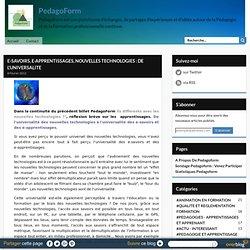 E-SAVOIRS, E-APPRENTISSAGES, NOUVELLES TECHNOLOGIES : DE L'UNIVERSALITE