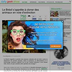 Le Brésil s'apprête à cloner des animaux en voie d'extinction