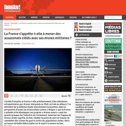 La France s'apprête-t-elle à mener des assassinats ciblés avec ses drones militaires