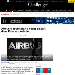 Airbus s'apprêterait à céder sa part dans Dassault Aviation