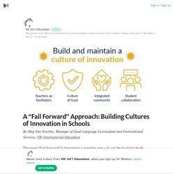 "A ""Fail Forward"" Approach: Building Cultures of Innovation in Schools"