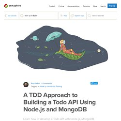 A TDD Approach to Building a Todo API Using Node.js and MongoDB - Semaphore