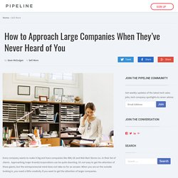 How to Approach Large Companies When They've Never Heard of You