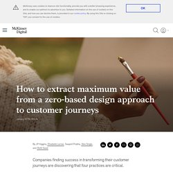 How to extract maximum value from a zero-based design approach to customer journeys