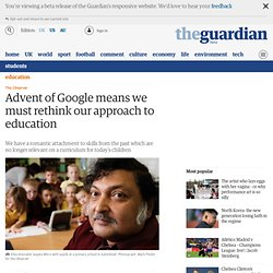 Advent of Google means we must rethink our approach to education