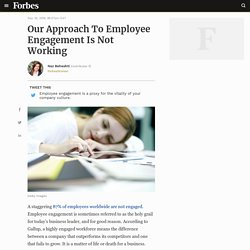 Our Approach To Employee Engagement Is Not Working