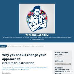 Why you should change your approach to Grammar Instruction