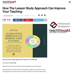 How The Lesson Study Approach Can Improve Your Teaching -