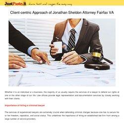Client-centric Approach of Jonathan Sheldon Attorney Fairfax VA