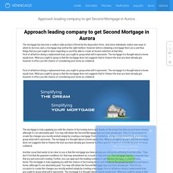 Approach leading company to get Second Mortgage in Aurora - by dngc dubai