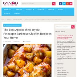 The Best Approach to Try out Pineapple Barbecue Chicken Recipe in Your Home
