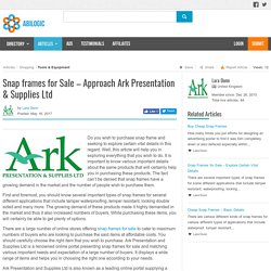 Snap frames for Sale – Approach Ark Presentation & Supplies Ltd