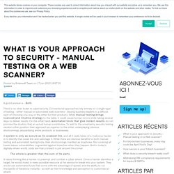 What is your approach to security - Manual testing or a Web scanner?