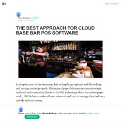 THE BEST APPROACH FOR CLOUD BASE BAR POS SOFTWARE – Amia Addison – Medium