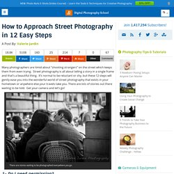 How to Approach Street Photography in 12 Easy Steps