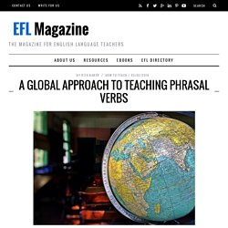 A Global Approach to Teaching Phrasal Verbs
