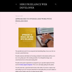Approaches To Oversee And Work With Freelancers!