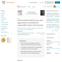 Food Control Volume 98, April 2019, Food and feed safety: Cases and approaches to identify the responsible toxins and toxicants