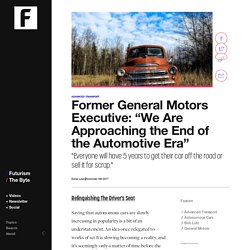 "GM Exec: ""We Are Approaching the End of the Automotive Era"""