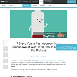 7 Signs You're Fast Approaching a Breakdown at Work (and How to Slam on the Brakes)