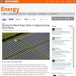 Deutsche Bank Says Solar is Approaching Grid Parity