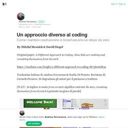 Un approccio diverso al coding – Andrea Ferraresso – Medium