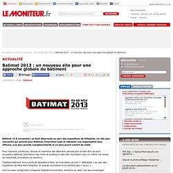 Batimat 2013 : un nouveau site pour une approche globale du bâtiment - Bâtiment