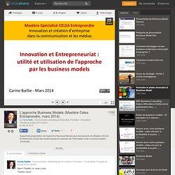 L'approche Business Models (Mastère Celsa Entreprendre, mars 2014)